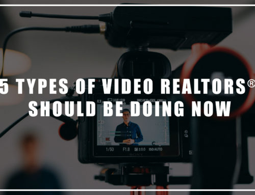 5 Types of Video REALTORS® Should Be Doing Now